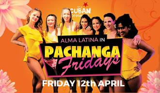 Pachanga Fridays with Alma Latina at The Cuban